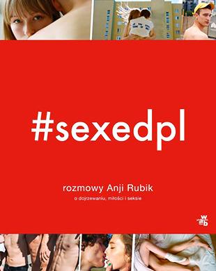 #sexedpl rozmowy Anji Rubik